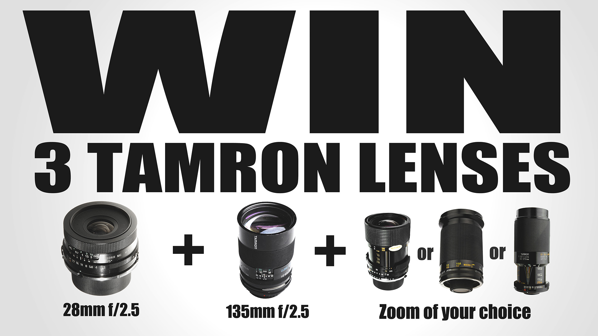 Win 3 Tamron Lenses: 28mm + 135mm + Zoom Of Your Choice 